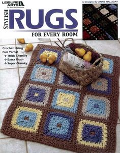 Stylish Rugs for Every Room LA3782 - 6 Designs by Anne Halliday    These beautiful plush rugs are quick and fun to work up using specialty yarns like thick chenille, extra plush, and super chunky. Simple patterns give you the freedom of choosing the textures and styles to enhance your home.