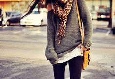 baggy sweater, leggings, and a cute scarf:) this will soon become what I wear most days