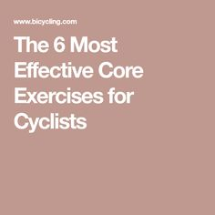 The 6 Most Effective Core Exercises for Cyclists