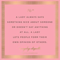 Everyday Etiquette // Emily McCarthy How to be a lady Great Quotes, Me Quotes, Inspirational Quotes, Qoutes, Respect Quotes, Baby Quotes, Quotable Quotes, Family Quotes, Girl Quotes