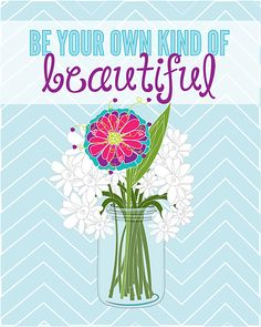 Be Your Own Kind of Beautiful Free Printable