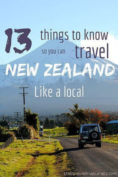 13 important things you should know, so you can travel New Zealand like a local…