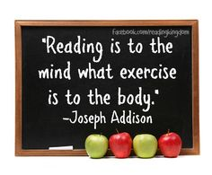 reading is to the mind like The more children read, the better they become at reading it's as simple as that the more enjoyable the things they read are, the more they'll stick with them and develop the reading skills that they'll need for full access to information in their adult lives.
