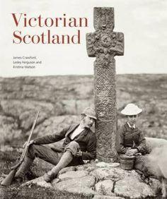 Victorian Scotland: Amazon.co.uk: James Crawford, Lesley Ferguson, Kristina Watson: 9781902419640: Books