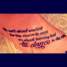 Inspirational dance quote tattoo Artist: Jesse Malone  http://www.facebook.com/JesseMaloneTattoos