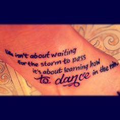 Inspirational dance quote tattoo Artist: Jesse Malone  http://www.facebook.com/JesseMaloneTattoos