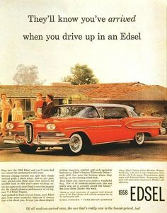1958 Edsel - My Grandpa had one of these.  It was green and big!