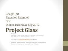Project Glass, by Ultan O Broin