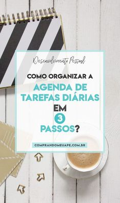 5 maneiras simples de organizar a sua vida | Comprando Meu Apê 5am Club, Self Development, Helpful Hints, Insight, Mindfulness, Marketing Digital, Blog, Bullet Journal, Cleaning Schedules