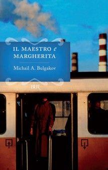 """Michail A. Bulgakov, """"Il maestro e Margherita"""""""