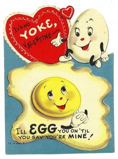 "Express your love with anthropomorphic eggs :-) ""It's no yoke, valentine."" ""I'll egg you on till you say you're mine."" #vintage #valentine #fun #cute #adorable check out the full article at http://inondate.ie/fun/vintage-valentines-cards/"