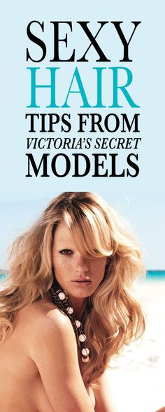 Sexy Hair How-tos From Victoria's Secret Models: Practically nothing about VS Angels is attainable for the rest of us—except for their hair. Here, tips for how to get their signature bombshell blowout. | allure.com