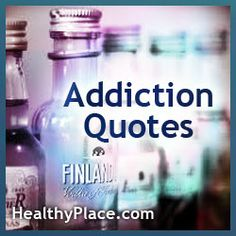Addiction quotes, addiction recovery quotes that provide inspiration and insight into the world of addiction. View addiction quotes on shareable images.