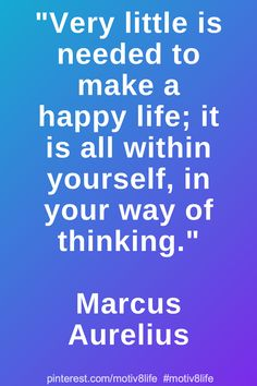 Very little is needed to make a happy life; it is all within yourself, in your way of thinking. Positive Quotes For Life Motivation, Motivational Quotes For Life, Inspiring Quotes About Life, Life Quotes, Inspirational Quotes, Happy Life, Positivity, Quotes About Life