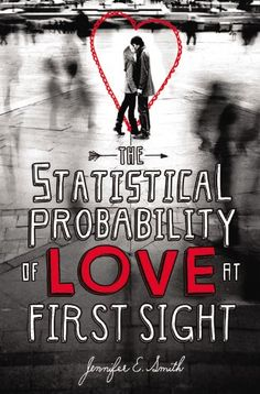 The statistical probability of love at first sight . best book ever!!!