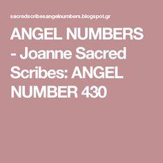 ANGEL NUMBERS  -  Joanne Sacred Scribes: ANGEL NUMBER 430