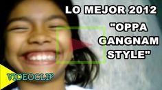 "Lo Mejor 2012 ""Oppa Gangnam Style"" | QUEHAYHOYPIPE"