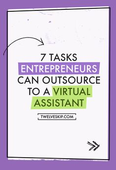 7 Tasks Entrepreneurs Can Outsource To a Virtual Assistant