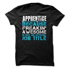 Apprentice 1 T-Shirts, Hoodies. CHECK PRICE ==► https://www.sunfrog.com/LifeStyle/Apprentice-1.html?41382