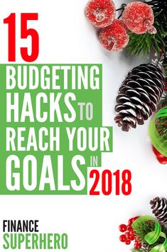 If you're serious about reaching your goals this year, you need to start making changes now! These 15 tips will help you spruce up your budget in time for 2018.