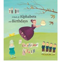 To Do: A Book of Alphabets and Birthdays (Beinecke Rare Book and Manuscript Library): Gertrude Stein, Giselle Potter, Timothy Young: Alphabet Birthday, Birthday Book, Good Books, Books To Read, My Books, Children's Literature, The Book, Childrens Books, Birthdays