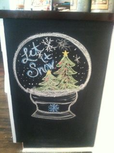 Chalkboard ideas: Let It Snow!
