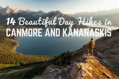 A list of the best day hikes around Canmore and Kananaskis Country with detailed descriptions, length, elevation changes and much more. An informative post to help hikers choose their next best hike in the Canadian Rockies Yoho National Park, National Parks, Backpacking Packing List, Hiking Trips, Packing Lists, Alberta Travel, Hiking Photography, Hiking Guide, Family Road Trips