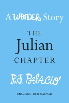 Read the Julian chapter to see the bully's point of view in Wonder...I can't wait to read this...coming soon...need