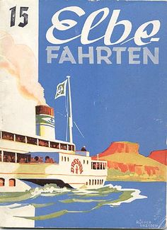 "Travel brochure ""Elbe Fahrten,"" circa 1936. Singed ""Rüffer, Dresden ... --> See more at http://www.EverythingAboutGermany.com"