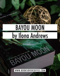 Book review of Bayou Moon (Edge #2) by Ilona Andrews