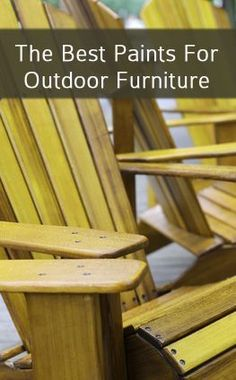 The Best Paint Products For Painting Outdoor Furniture