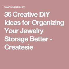 36 Creative DIY Ideas for Organizing Your Jewelry Storage Better - Createsie