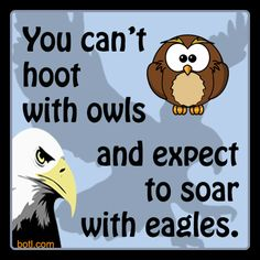 You can be a Night Owl or an Early Bird....but not both!  #quotes #funny #owl #eagle #botl