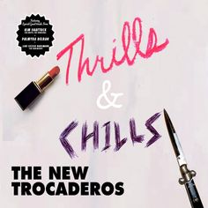 THE NEW TROCADEROS - Thrills & chills (2015) http://www.exileshmagazine.com/2015/10/the-new-trocaderos-thrills-and-chills.html