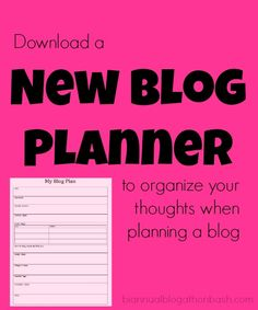 Download a New Blog Planner at biannualblogathonbash.com to compile your thoughts on a new blog idea.