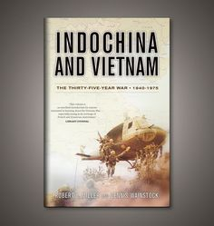 Indochina and Vietnam (Enigma Books). Cover designed by Josh Beatman/Brainchild Studios.