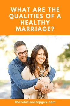 What Are the Qualities of a Healthy Marriage? - The Relationship Guy Blog Best Relationship Advice, Marriage Goals, Successful Marriage, Marriage Relationship, Happy Marriage, Healthy Marriage, Healthy Relationships, Rekindle Love, Physical Intimacy