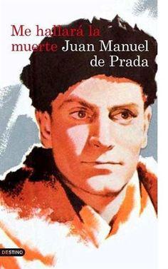 Me hallará la muerte, el nuevo libro de Juan Manuel de Prada