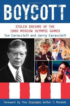 Boycott: Stolen Dreams of the 1980 Moscow Olympic Games by Jerry Caraccioli, http://www.amazon.com/dp/0942257405/ref=cm_sw_r_pi_dp_E3J3qb1F6QNBH