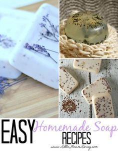 Easy Homemade Soap Recipes. Some great simple ideas on how you can start to make your own soap. Love these!