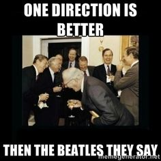beatles memes | ... better then the beatles they say - Rich Men Laughing | Meme Generator