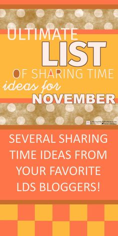An ultimate list of sharing time ideas for November. Updated throughout the month as ideas are shared for primary sharing time.