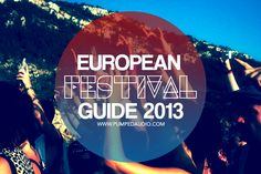 A top 10 from the most promising European boutique festivals to the biggest, must-attend events on our radar.