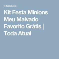Kit Festa Minions Meu Malvado Favorito Grátis   Toda Atual