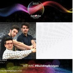 We are #BuildingBridges #IlVolo #Eurovision2015