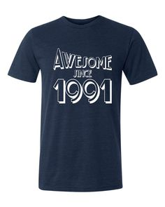 Adult Awesome Since 1991 Funny Birthday Triblend T-Shirt
