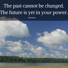 The past cannot be changed... Look ahead !  #Inspiration The Past, Tech, Change, Canning, Inspiration, Women, Biblical Inspiration, Home Canning, Technology