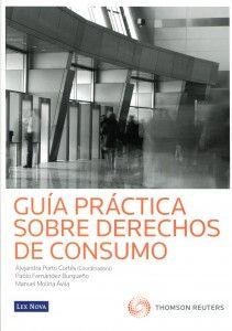 Guía práctica sobre derechos de consumo, por Pablo Fernández Burgueño, Alejandra Porto y Manuel Molina