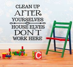 "Clean Up Wall Decal Sticker 28"" W by 28"" H, Nursery Wall Decals, Funny Decals, Playroom Wall Decals, Children's Quotes Wall Decals, H5, PLUS FREE WHITE HELLO DOOR DECAL. 28"" W by 28"" H. Our Clean Up, House Elves Don't Work Here Wall Decals are Made With Love in the USA, Computer Cut From Our Handmade Artwork for Precision and Detail. Comes With Free Squeegee, Making Application To Any Smooth or Medium Textured Surface Both Fast and Easy. Buy With Confidence, as Our Clean Up, House Elves..."