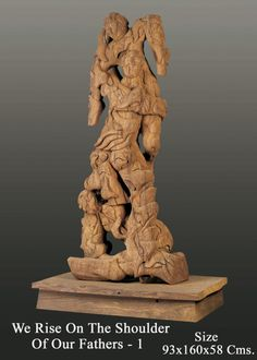 We Rise On The Shoulder Of Our Fathers  Artists must think from the ground up, that is, on all forms of creativities: whether of the arts, the sciences and even the faiths.  Created by : Neeraj Gupta Write Up by : Neeraj Gupta Medium:-wooden       Size:-93x160x58cms Price on Demand